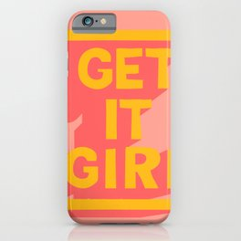 Girly - Get It Girl Quote - Yellow Pink iPhone Case