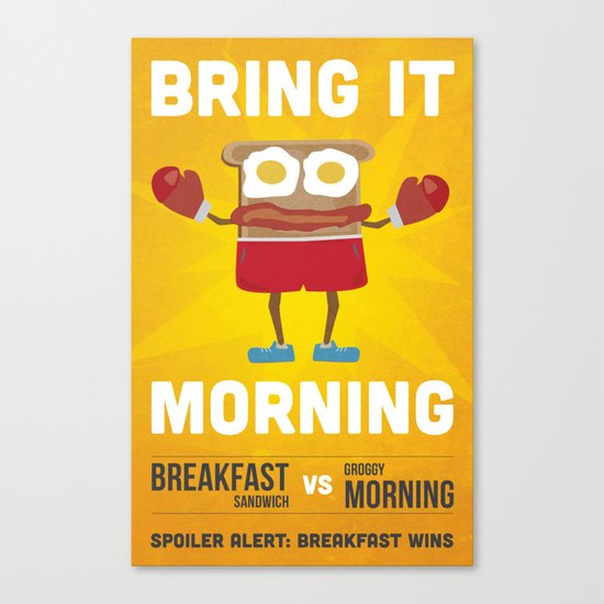 Bring It Morning Canvas Print