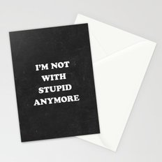 I'm Not With Stupid Anymore Stationery Cards