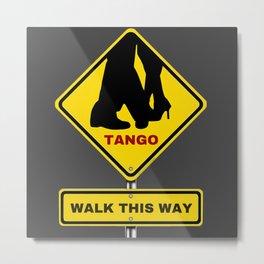 Tango Milonga Walk This Way Sign Metal Print