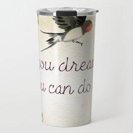Dreamer Quote (Inspirational) Travel Mug