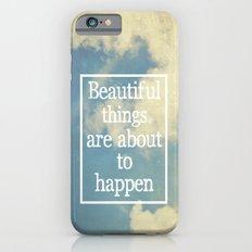 Beautiful Things  Slim Case iPhone 6s