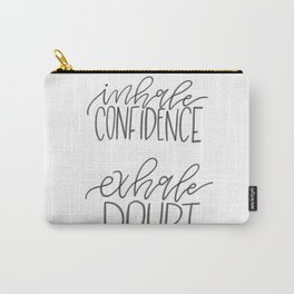 Inhale Confidence, Exhale Doubt Carry-All Pouch