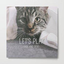 Cat - Let's play hide and seek Metal Print