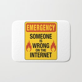 Emergency  – Someone is Wrong on the Internet Bath Mat