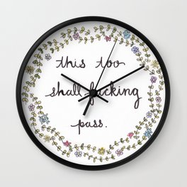 This Too Shall F***ing Pass: Flower Wall Clock