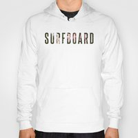 surfboard Hoodies featuring floral surfboard by fieldguided
