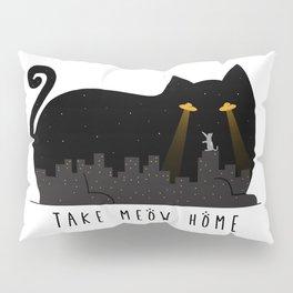 Take Meow Home Pillow Sham