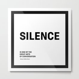 Motivational & Inspirational Quotes - Silence MMS 491 Metal Print