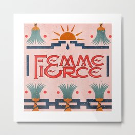 Femme and Fierce posters and art Metal Print