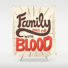 Family Don't End With Blood Shower Curtain