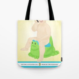 Getting an elated call from my two year old to tell me he went poop on the potty! By Priscilla Li Tote Bag