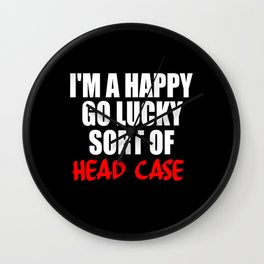 funny sayings and quotes headcase Wall Clock