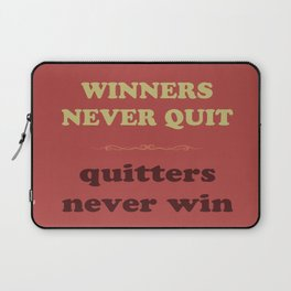 Winners Never Quit Laptop Sleeve