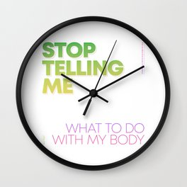 Stop Telling Me What To Do With My Body / Feminism / Women Empowerment / Body Positivity / Simple Typography / Vivid Color / Green Purple Wall Clock