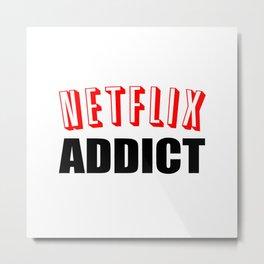 Netflix Addict Metal Print
