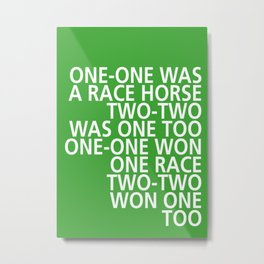 One-One was a Race Horse - Tongue Twisters Metal Print
