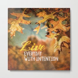 Live Everyday with Intention Metal Print