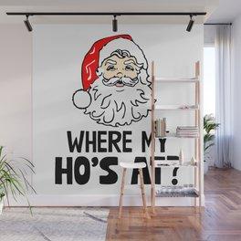Where My Ho's At Wall Mural