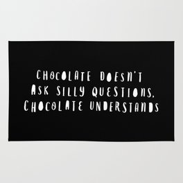 Chocolate Doesn't Ask Silly Questions black and white monochrome typography poster home wall decor Rug