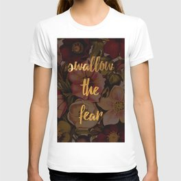 Swallow the Fear T-shirt