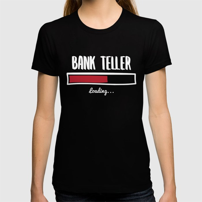 Funny Bank Teller Design T-shirt