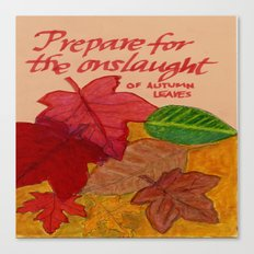 Prepare for the Onslaught of Autumn Leaves Canvas Print