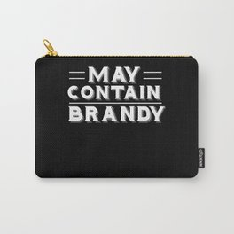 May Contain Brandy Drinking Carry-All Pouch