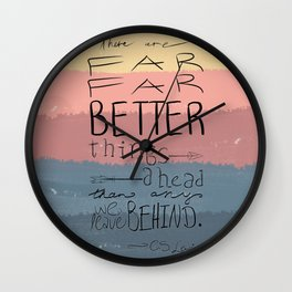 Far Better Things Wall Clock