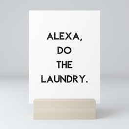 Alexa Do The Laundry Mini Art Print