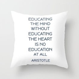 EDUCATING THE MIND - Aristotle Greek Philosophy Quote Throw Pillow