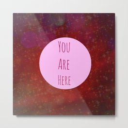 You Are Here | Red Galaxy Typography Quote Metal Print