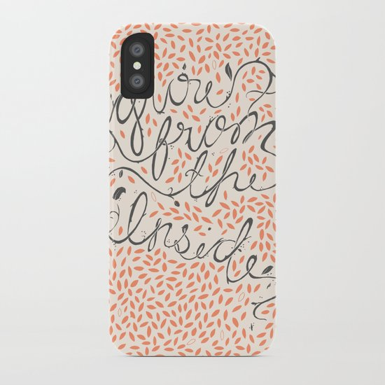 Grow From The Inside iPhone Case