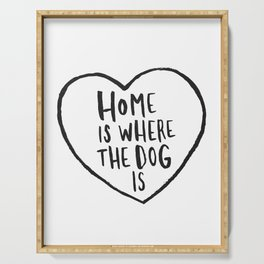 Home Is Where The Dog Is Serving Tray