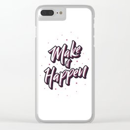 """Hand lettering motivational quote """"Make it happen"""" Clear iPhone Case"""