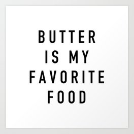 Butter Is My Favorite Food - Parks and Rec Art Print