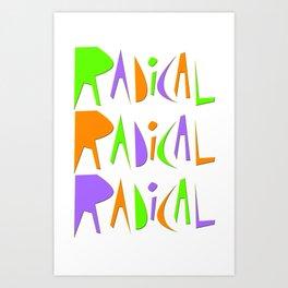 It's Radical! Art Print