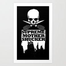 Supreme Mother Shucker 2014  Art Print