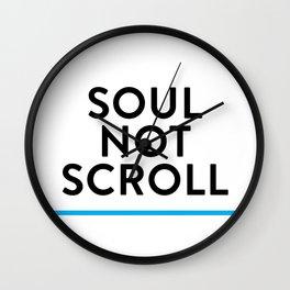 Soul not Scroll Wall Clock