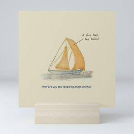 Ship that has sailed  Mini Art Print