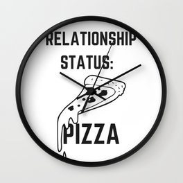 Relationship Status: Pizza, Pizza Lover Wall Clock