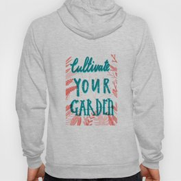 Cultivate your garden Hoody