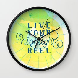 Live Your Highlight Reel Wall Clock