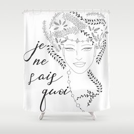 Je ne sais quoi Shower Curtain