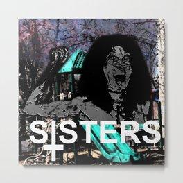 SISTERS (OP1) Metal Print