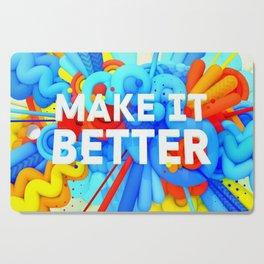 MAKE IT BETTER Cutting Board
