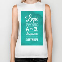 Logic will get you from A to B... Imagination will take you everywhere! Biker Tank