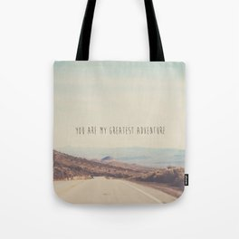 you are my greatest adventure ... Tote Bag