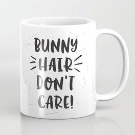 Bunny Hair Don't Care Coffee Mug
