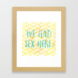 We Had Sex  Framed Art Print